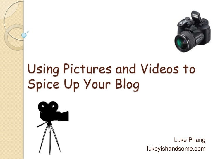 Youth.SG Campus Spy Session 1: Using Pictures and Videos to Spice Up Your Blog