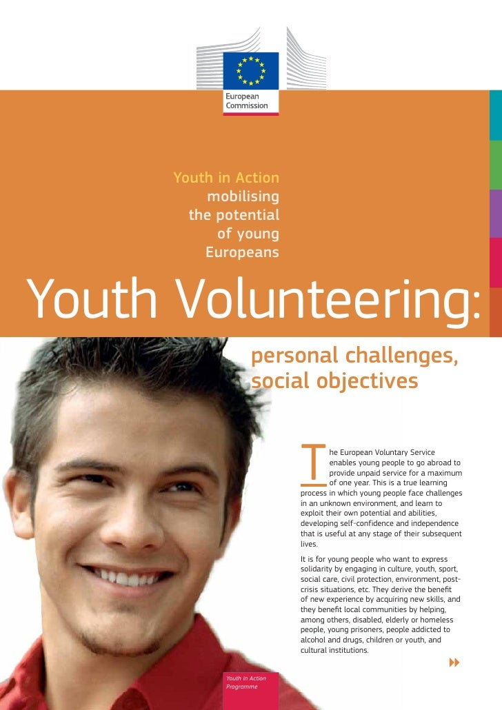 Youth in Action          mobilising        the potential            of young          EuropeansYouth Volunteering:        ...