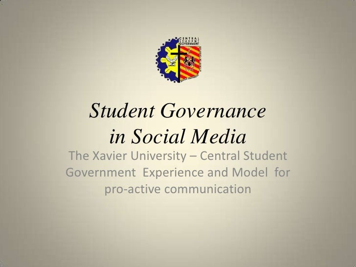 Student Governancein Social Media<br />The Xavier University – Central Student Government  Experience and Model  for pro-a...