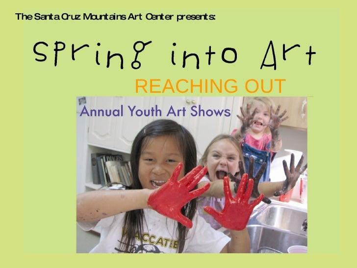 The Santa Cruz Mountains Art Center presents: REACHING OUT