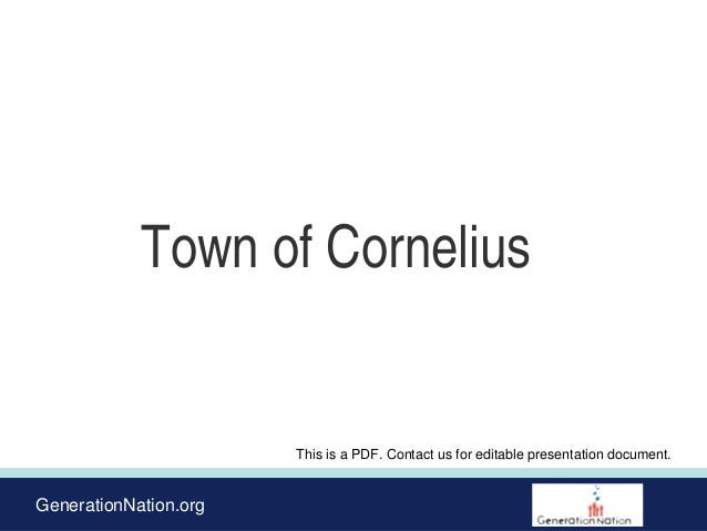 GenerationNation.org Town of Cornelius This is a PDF. Contact us for editable presentation document.