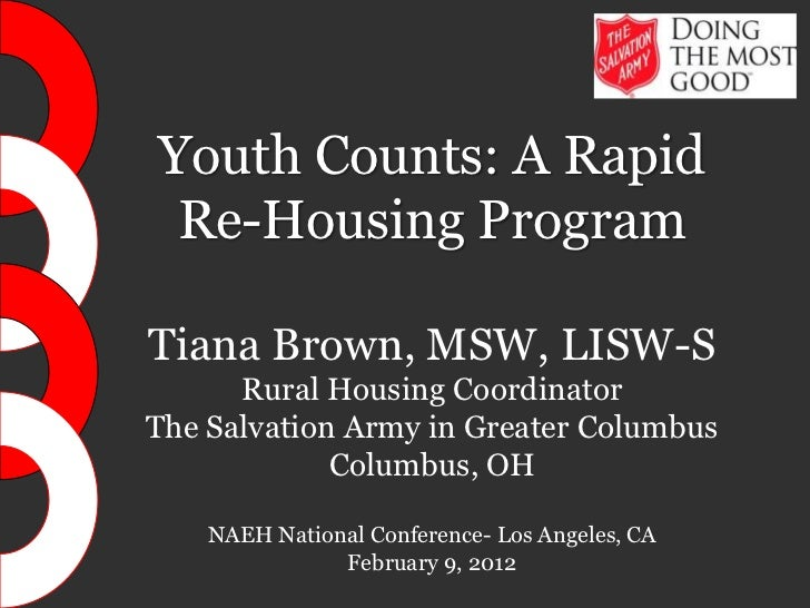Youth Counts: A Rapid Re-Housing ProgramTiana Brown, MSW, LISW-S      Rural Housing CoordinatorThe Salvation Army in Great...