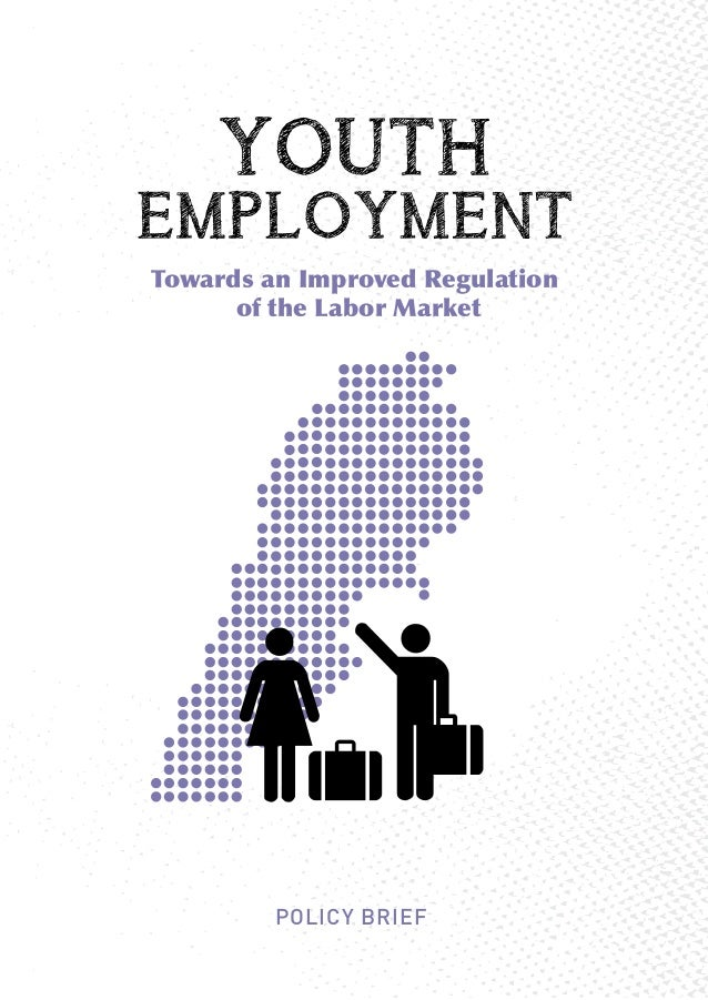 POLICY BRIEF Towards an Improved Regulation of the Labor Market