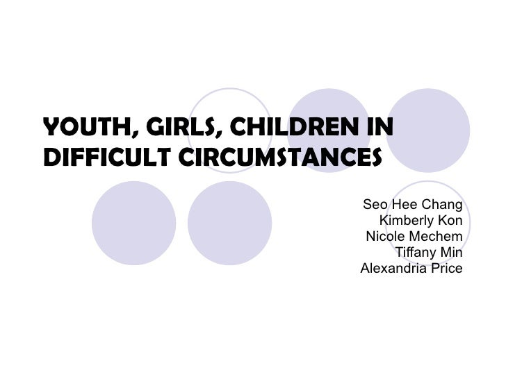 Youth, Girls And Children In Difficult Circumstances