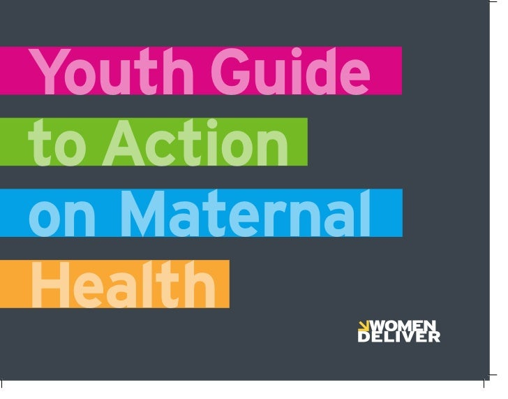 Youth Guideto Actionon MaternalHealth
