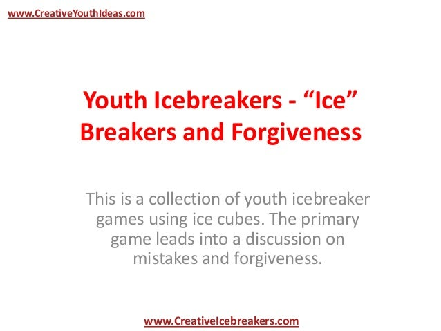 """Youth Icebreakers - """"Ice"""" Breakers and Forgiveness This is a collection of youth icebreaker games using ice cubes. The pri..."""