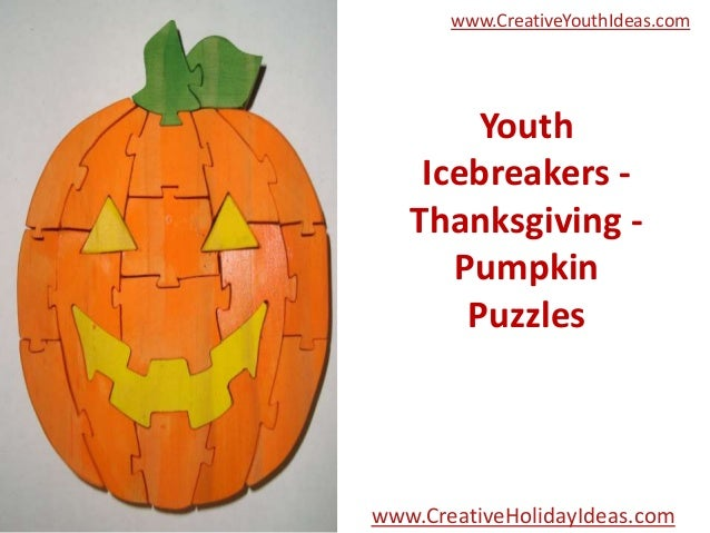 www.CreativeYouthIdeas.com  Youth Icebreakers Thanksgiving Pumpkin Puzzles  www.CreativeHolidayIdeas.com