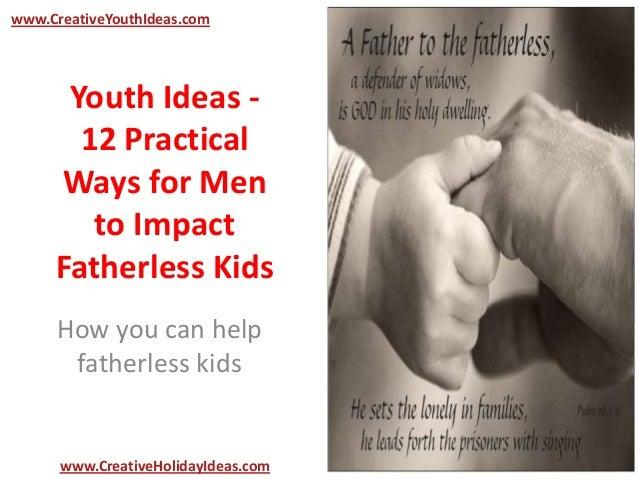 Youth Ideas -12 PracticalWays for Mento ImpactFatherless KidsHow you can helpfatherless kidswww.CreativeYouthIdeas.comwww....