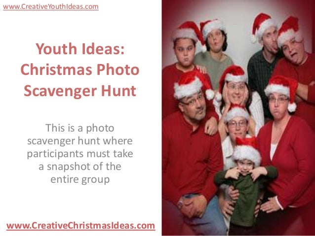 www.CreativeYouthIdeas.com      Youth Ideas:    Christmas Photo    Scavenger Hunt          This is a photo      scavenger ...