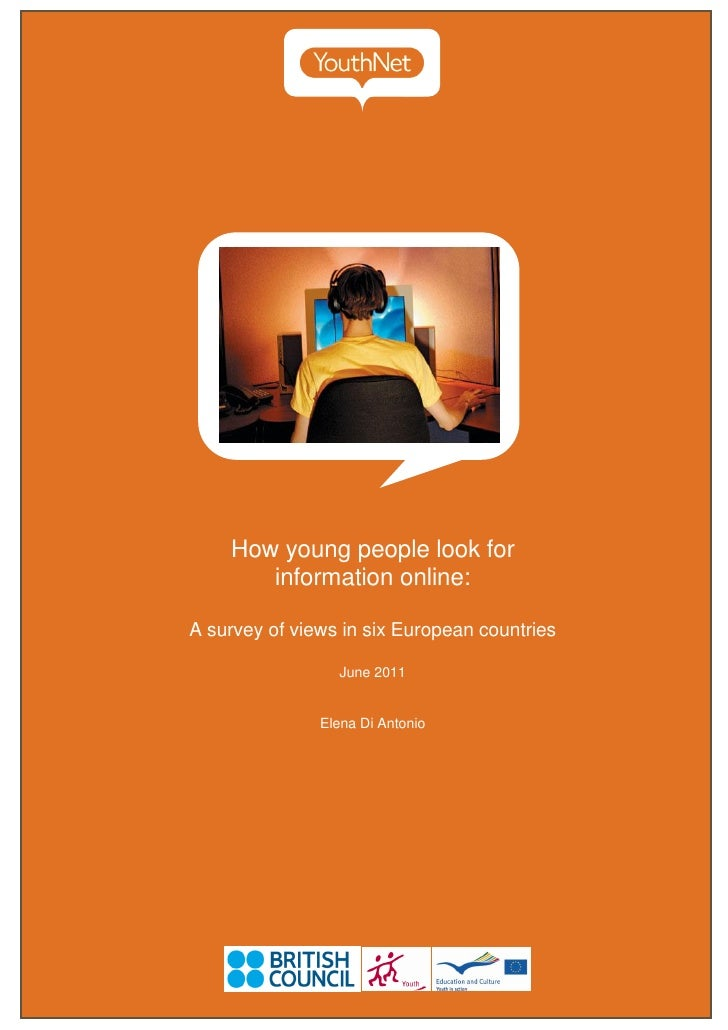 How young people look for       information online:A survey of views in six European countries                 June 2011  ...