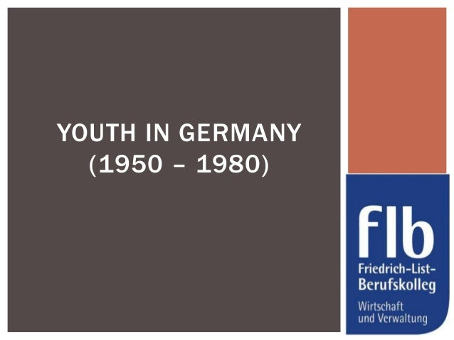 YOUTH IN GERMANY  (1950 – 1980)