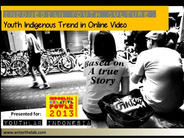 (Youthlab indo) Youth Indigenous Trend in Online Video