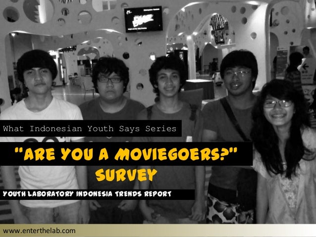 (Youthlab indo) Survey Report: Are You a Moviegoers?
