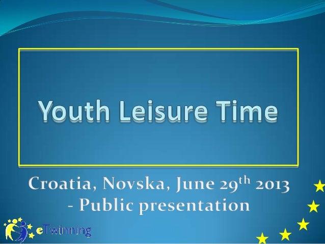 Youth Leisure Time - Novska / Croatia