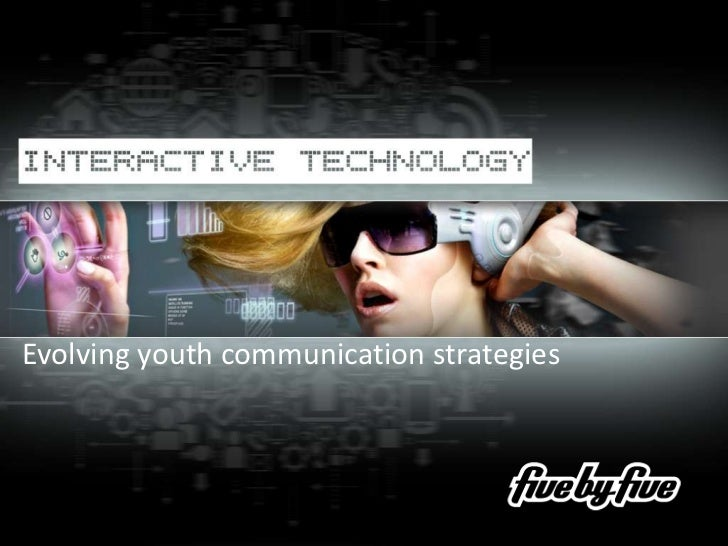 Evolving Youth Communication Strategies