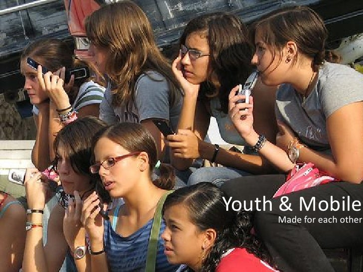 Youth & Mobile      Made for each other