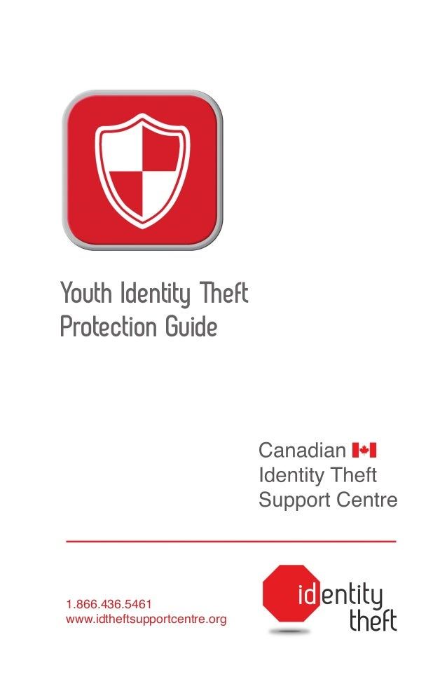 Youth Identity Theft Protection Guide  1.866.436.5461 www.idtheftsupportcentre.org