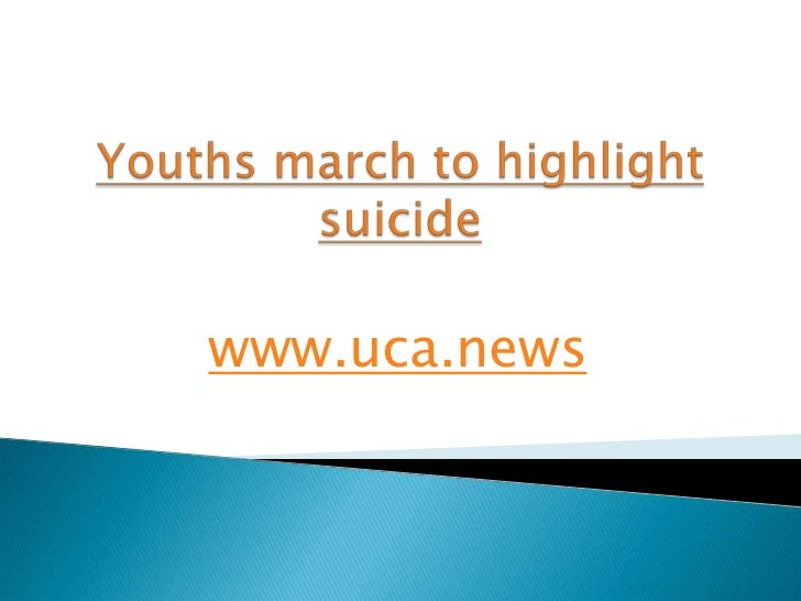 Youths march to highlight suicide<br />www.uca.news<br />