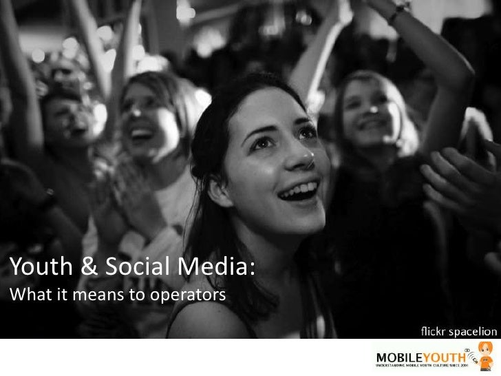 (mobileYouth) Youth and social media: What does it mean to mobile operators?