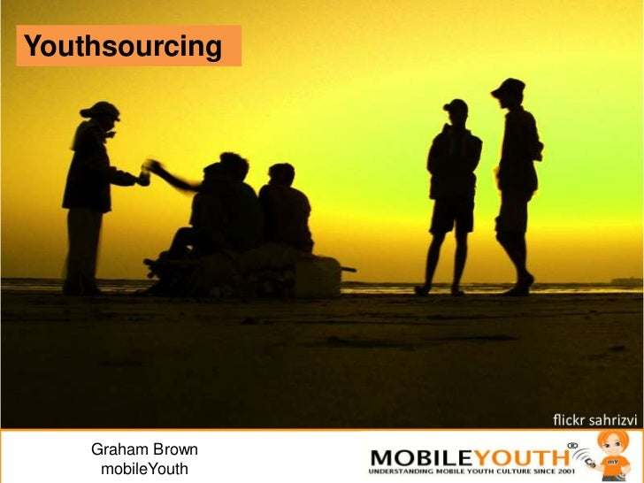 (Graham Brown mobileYouth) #Trends: Youthsourcing