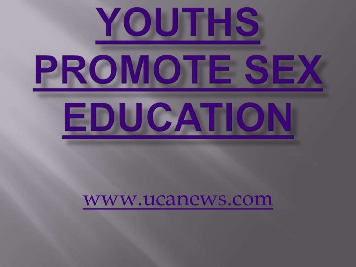 Youths promote sex education