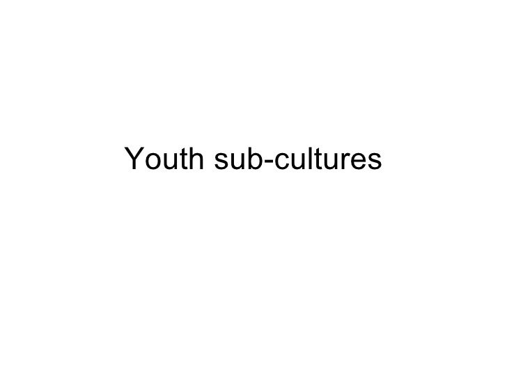 Youth sub cultures