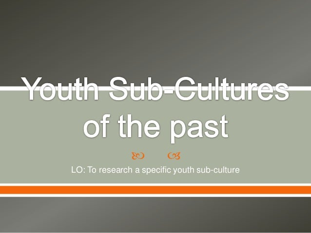 Youth sub cultures of the past