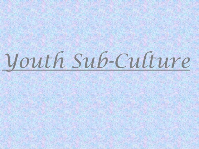 Youth sub culture