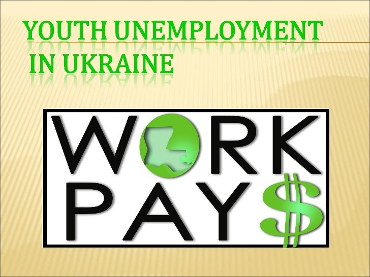 unemployment in ukraine Additionally, about 25 percent of ukrainians faced unemployment the ukraine  poverty rate has only worsened in the years following.