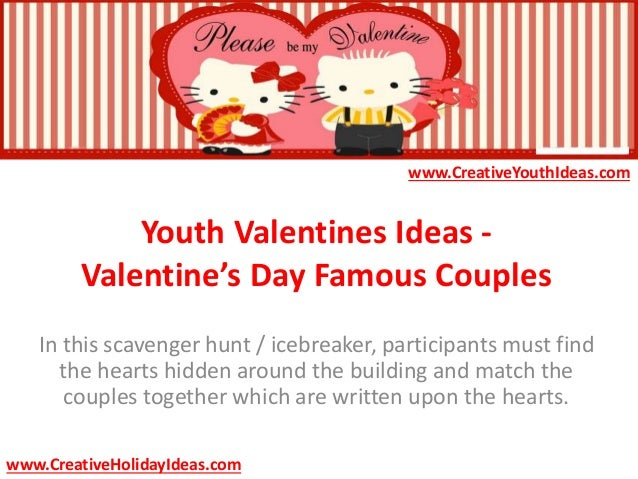 Youth valentines ideas valentine s day famous couples for Valentines ideas for couples
