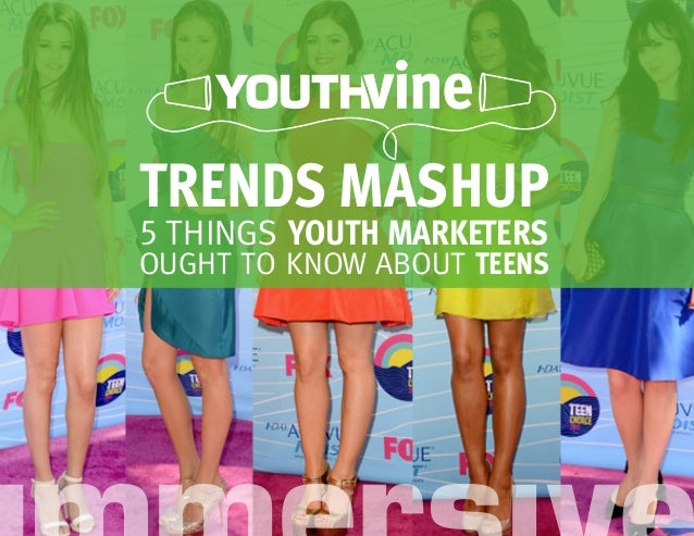 5 THINGS YOUTH MARKETERS OUGHT TO KNOW ABOUT TEENS TRENDS MASHUP