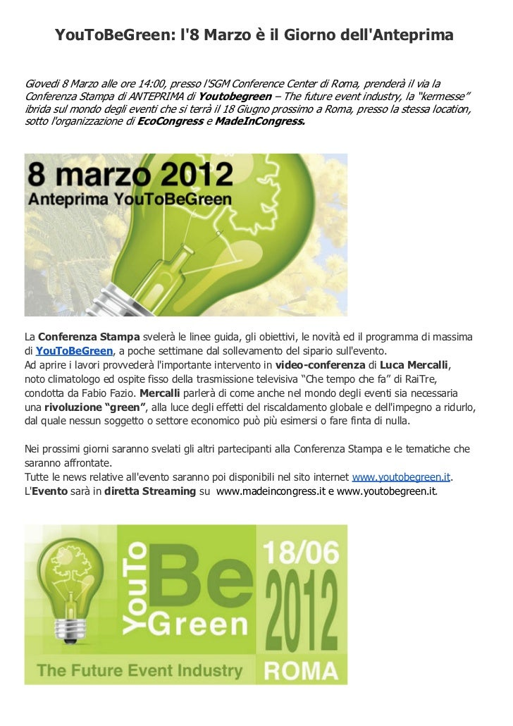 YouToBeGreen: l8 Marzo è il Giorno dellAnteprimaGiovedi 8 Marzo alle ore 14:00, presso lSGM Conference Center di Roma, pre...