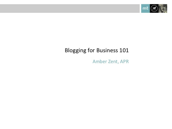 Amber Zent, APR<br />Blogging for Business 101<br />