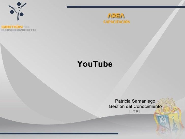 CAPACITACIÓN     YouTube             Patricia Samaniego        Gestión del Conocimiento                 UTPL