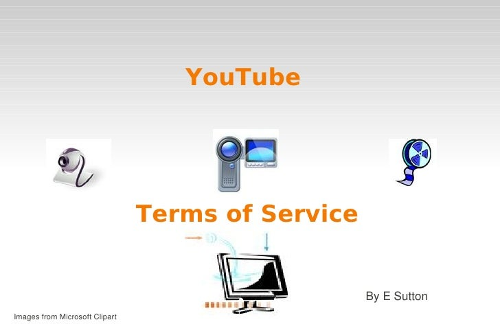 YouTube                                     Terms of Service                                                      By E Sut...