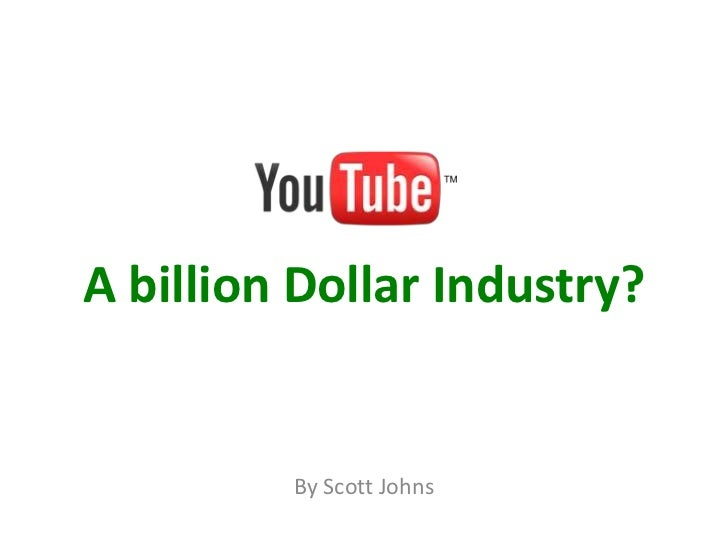 A billion Dollar Industry?<br />By Scott Johns<br />