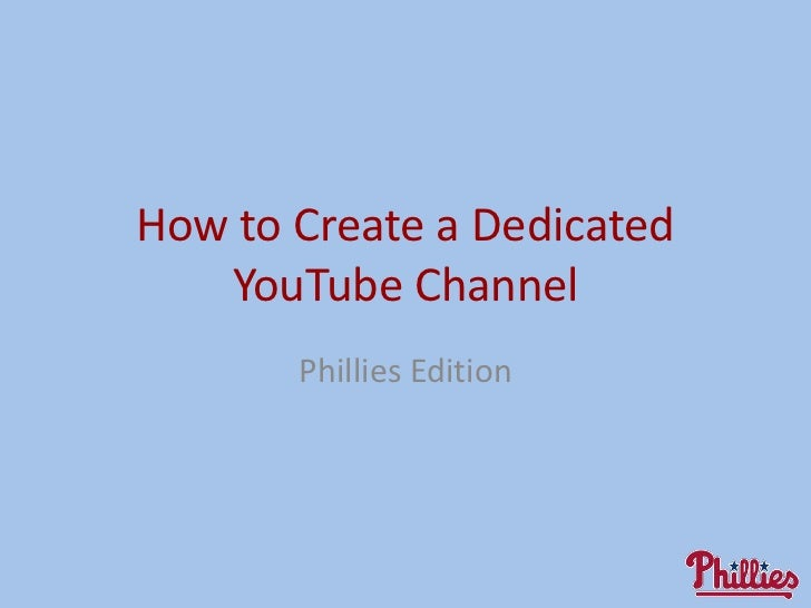 How to Create a Youtube Channel - Phillies Edition