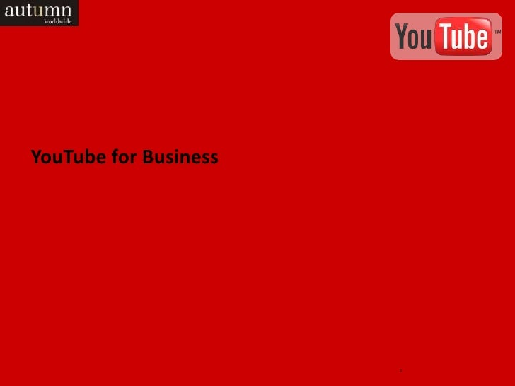 YouTube for Business                       1