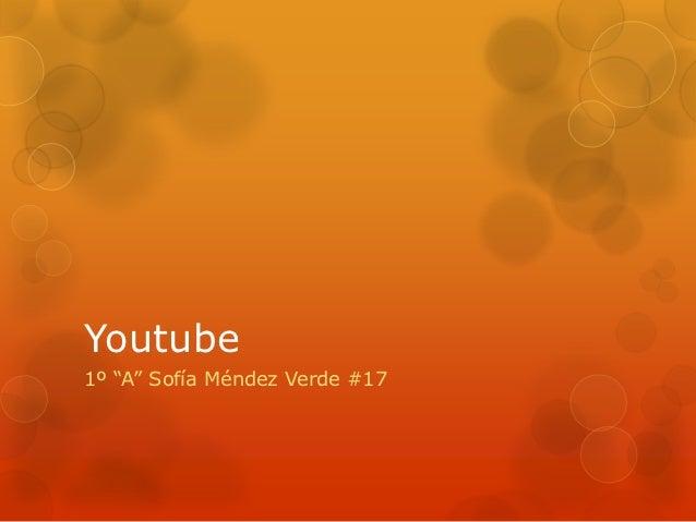 """Youtube1º """"A"""" Sofía Méndez Verde #17"""