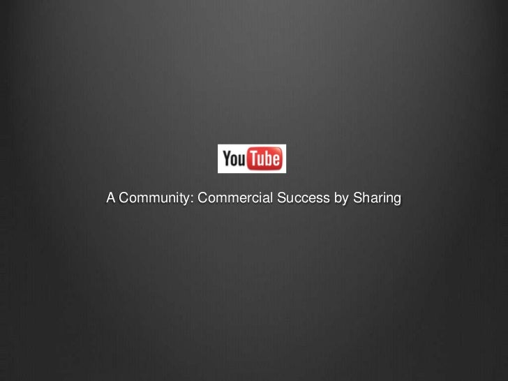 A Community: Commercial Success by Sharing