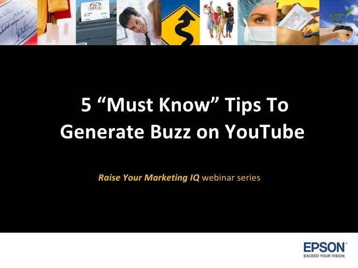 "5 ""Must Know"" Tips To Generate Buzz on YouTube   Raise Your Marketing IQ   webinar series"