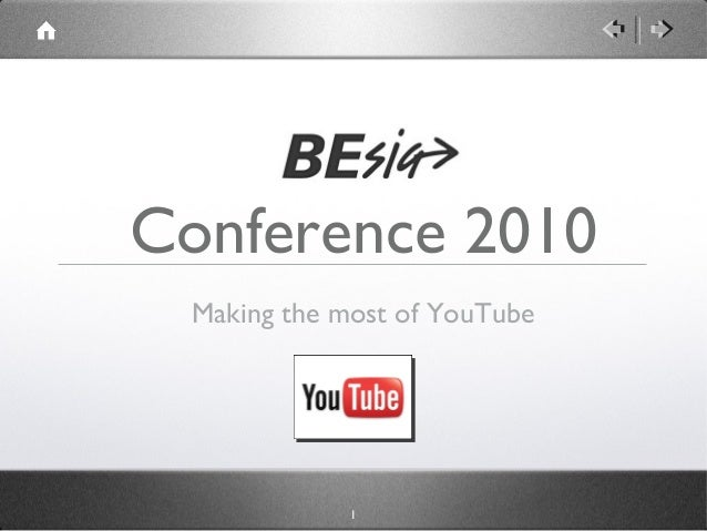 1 Conference 2010 Making the most of YouTube