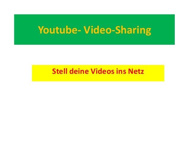 Youtube- Video-SharingStell deine Videos ins Netz