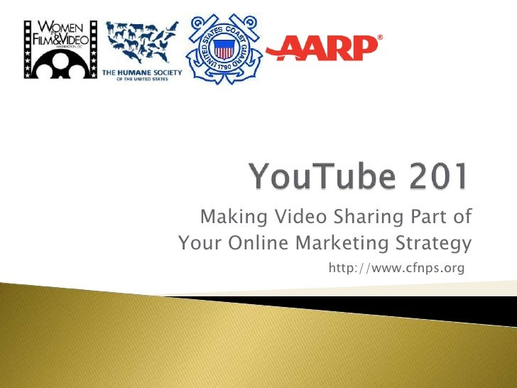 Making Video Sharing Part ofYour Online Marketing Strategy               http://www.cfnps.org