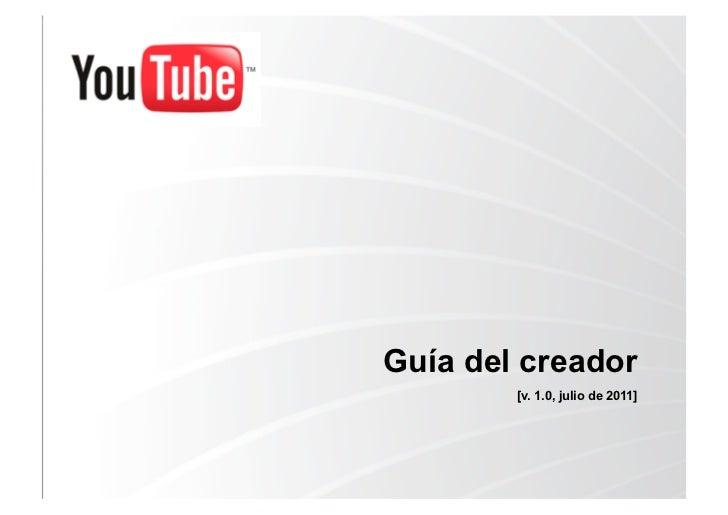 Guía del creador        [v. 1.0, julio de 2011]