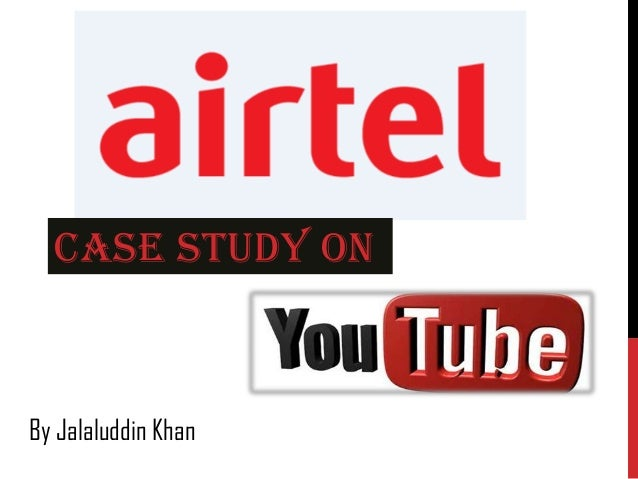 Youtube Case Study on Airtel