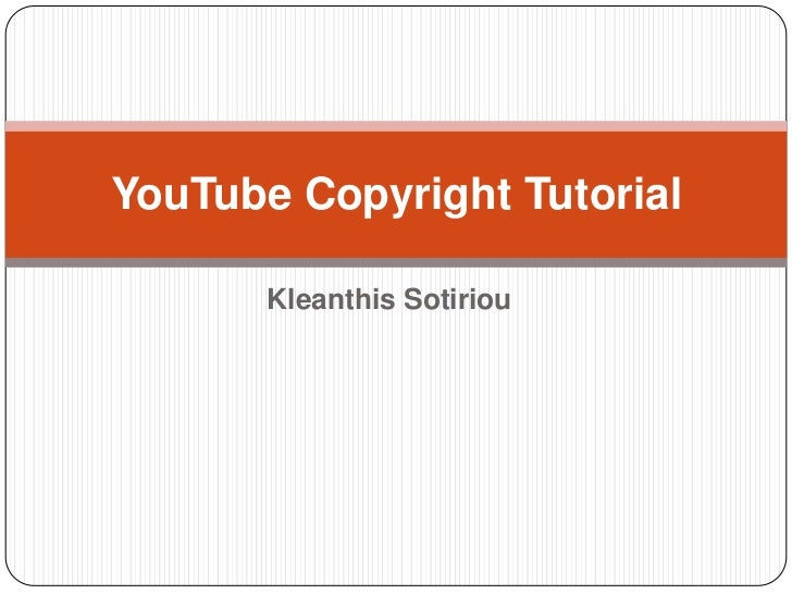 Kleanthis Sotiriou<br />YouTube Copyright Tutorial<br />