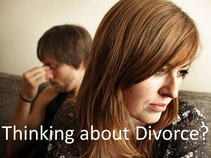 Thinking about Divorce?<br />