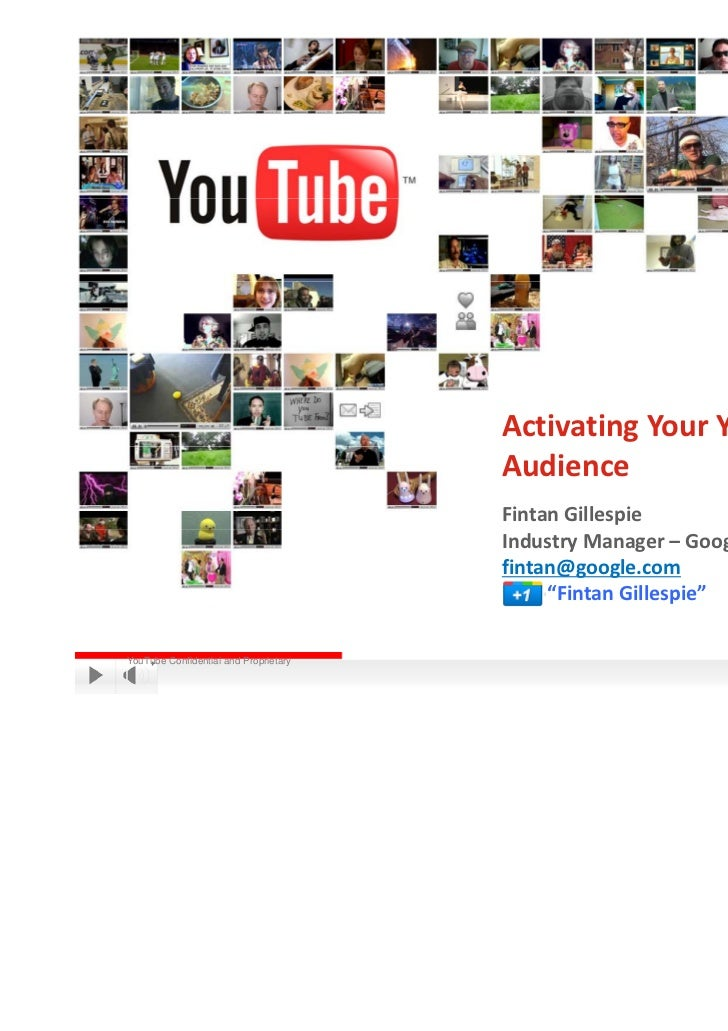 Activating Your YouTube                                        Audience                                       Fintan Gille...