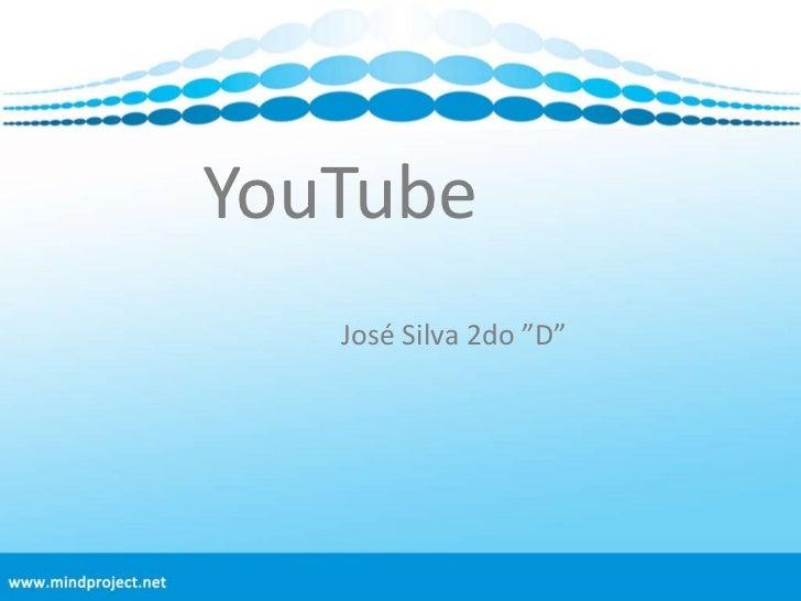 "YouTube José Silva 2do ""D"""